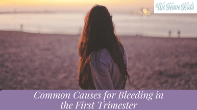 Common Causes for Bleeding in the First Trimester